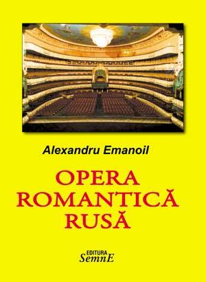 Alexandru Emanoil - Opera romantica rusa